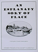 An Esplanady Sort of Place A brief guide to Cromer's historic seafront