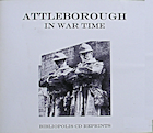 Attleborough in War Time With Short Concurrent History of the Great War